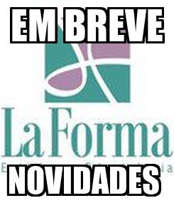 Poster: EM BREVE NOVIDADES