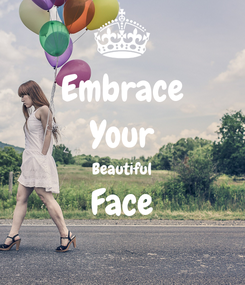 Poster: Embrace Your Beautiful Face
