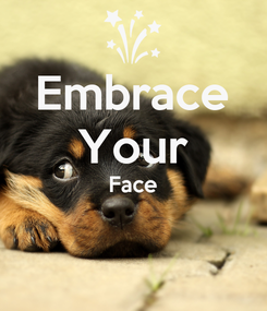 Poster: Embrace Your Face