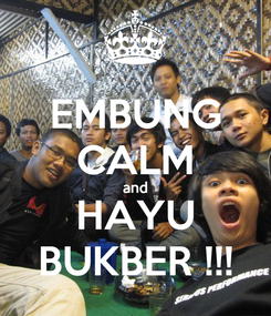 Poster: EMBUNG CALM and HAYU BUKBER !!!