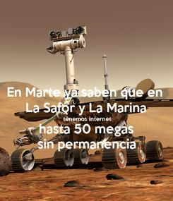 Poster: En Marte ya saben que en  La Safor y La Marina tenemos internet hasta 50 megas sin permanencia