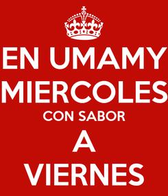 Poster: EN UMAMY MIERCOLES CON SABOR A VIERNES