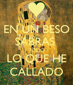 Poster: EN UN BESO SABRAS  TODO LO QUE HE CALLADO