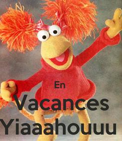 Poster:   En  Vacances Yiaaahouuu
