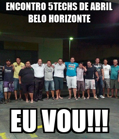 Poster: ENCONTRO 5TECHS DE ABRIL BELO HORIZONTE EU VOU!!!