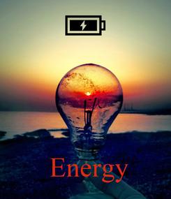 Poster:      Energy