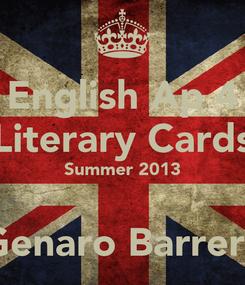 Poster: English Ap 4 Literary Cards Summer 2013  Genaro Barrera