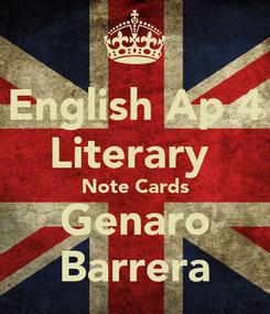 Poster: English Ap 4 Literary  Note Cards Genaro Barrera