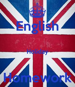 Poster: English  Holiday  Homework