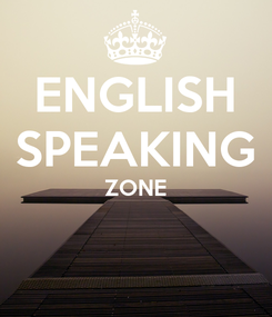 Poster: ENGLISH SPEAKING ZONE
