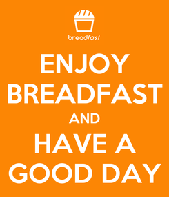 Poster: ENJOY BREADFAST AND HAVE A GOOD DAY