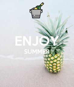 Poster:  ENJOY SUMMER