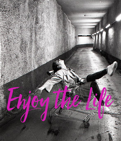 Poster: Enjoy the Life