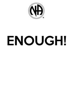 Poster:  ENOUGH!