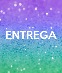 Poster:  ENTREGA