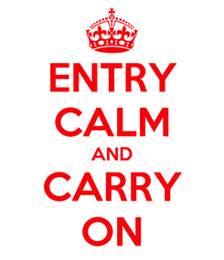 Poster: ENTRY CALM AND CARRY ON
