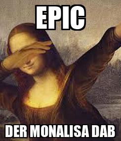 Poster: EPIC DER MONALISA DAB