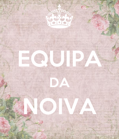 Poster:  EQUIPA DA NOIVA