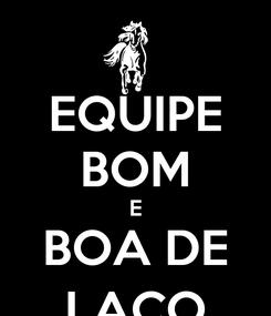 Poster: EQUIPE BOM E BOA DE LAÇO