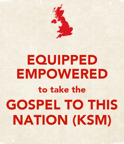 Poster: EQUIPPED EMPOWERED to take the GOSPEL TO THIS NATION (KSM)