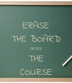 Poster: ERASE THE BOARD AFTER THE COURSE
