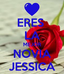 Poster: ERES  LA MEJOR NOVIA JESSICA