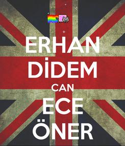 Poster: ERHAN DİDEM CAN ECE ÖNER