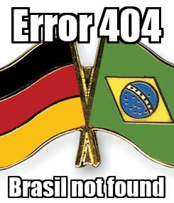 Poster: Error 404 Brasil not found