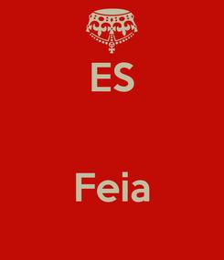 Poster: ES   Feia