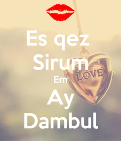 Poster: Es qez  Sirum Em Ay Dambul