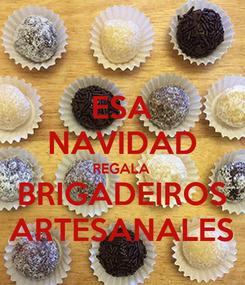 Poster: ESA NAVIDAD REGALA BRIGADEIROS ARTESANALES
