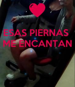 Poster: ESAS PIERNAS  ME ENCANTAN