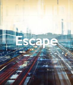 Poster:  Escape