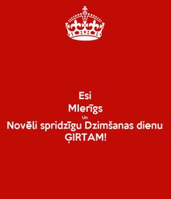 Poster: Esi MIerīgs Un Novēli spridzīgu Dzimšanas dienu ĢIRTAM!