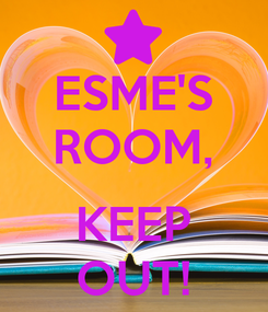 Poster: ESME'S ROOM,  KEEP OUT!