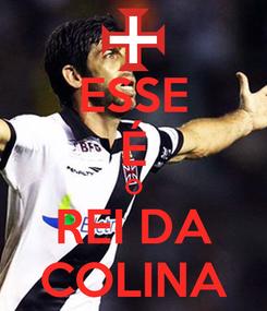 Poster: ESSE É O REI DA COLINA