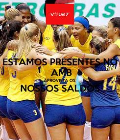 Poster: ESTAMOS PRESENTES NO  AMB APROVEITA OS  NOSSOS SALDOS