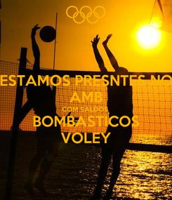 Poster: ESTAMOS PRESNTES NO AMB COM SALDOS  BOMBASTICOS VOLEY