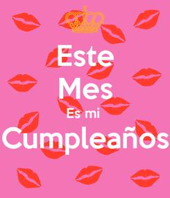 Poster: Este Mes Es mi  Cumpleaños