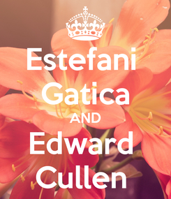 Poster: Estefani  Gatica AND Edward  Cullen