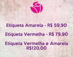 Poster:  Etiqueta Amarela - R$ 59,90 Etiqueta Vermelha - R$ 79,90 Etiqueta Vermelha e Amarela R$120,00