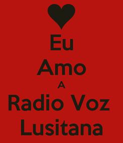 Poster: Eu Amo A Radio Voz  Lusitana
