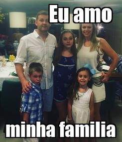 Poster:            Eu amo  minha familia