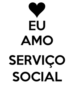 Poster: EU AMO  SERVIÇO SOCIAL