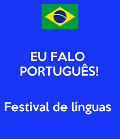Poster: EU FALO  PORTUGUÊS!   Festival de línguas