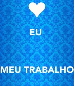 Poster: EU     MEU TRABALHO