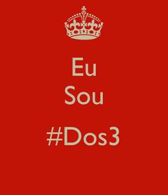 Poster: Eu Sou  #Dos3
