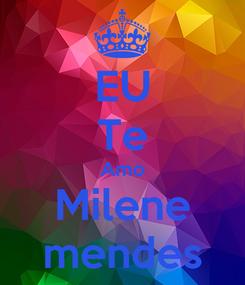Poster: EU Te Amo Milene mendes