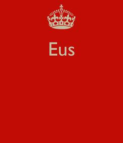 Poster: Eus