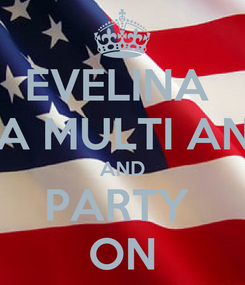 Poster: EVELINA  LA MULTI ANI! AND PARTY  ON